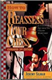 How to Reassess Your Chess: A Complete Course to Chess Mastery, 3rd Expanded Edition (0945806108) by Silman, Jeremy