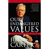 Our Endangered Values: America's Moral Crisis ~ Jimmy Carter