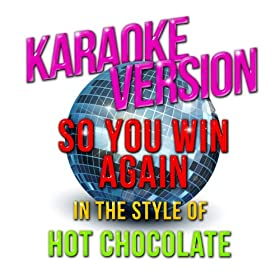 So You Win Again (In the Style of Hot Chocolate) [Karaoke Version] - Single