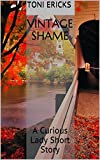 Vintage Shame: A Curious Lady Short Story
