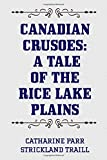 img - for Canadian Crusoes: A Tale of The Rice Lake Plains book / textbook / text book