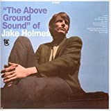 Above Ground Sound of by Holmes, Jake (2007-12-21) 【並行輸入品】