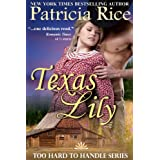 Texas Lily (Too Hard To Handle, Book 1) ~ Patricia Rice