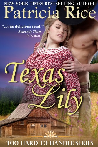Texas Lily (Too Hard To Handle, Book 1) by Patricia Rice