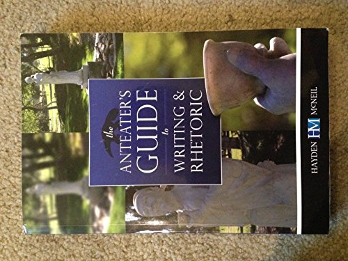 The Anteater's Guide to Writing and Rhetoric 6th edition