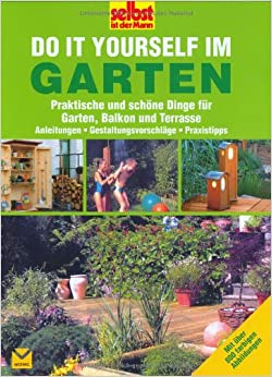 selbst ist der mann do it yourself im garten unknown 9783927801912 books. Black Bedroom Furniture Sets. Home Design Ideas