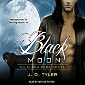 Black Moon: Alpha Pack Series, Book 3 | J. D. Tyler