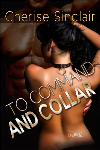 Cherise Sinclair - To Command and Collar (Masters of the Shadowlands)