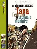 """Afficher """"La Véritable histoire de Tana l'enfant qui sculptait les menhirs"""""""