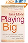 Playing Big: Practical Wisdom for Wom...