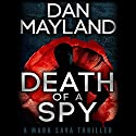 Death of a Spy: Mark Sava, Book 4 (       UNABRIDGED) by Dan Mayland Narrated by Mark Boyett