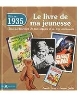 1935, Le Livre de ma jeunesse