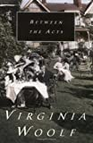 Between the Acts (015611870X) by Virginia Woolf