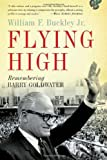 img - for Flying High: Remembering Barry Goldwater book / textbook / text book