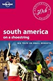 img - for Lonely Planet South America: On a Shoestring (Shoestring Travel Guide) by Regis St. Louis, Aimee Dowl, Beth Kohn, Carolyn Mccarthy, An 11 Anv Edition (4/1/2010) book / textbook / text book