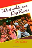 West African Pop Roots (0877229163) by Collins, John