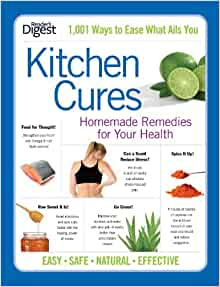 Kitchen Cures Homemade Remedies For Your Health Editors border=