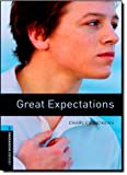 Charles Dickens Oxford Bookworms Library: Stage 5: Great Expectations: 1800 Headwords (Oxford Bookworms ELT)