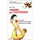Tantra per l'Occidentedi Francis King