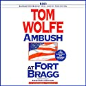 Ambush at Fort Bragg (       UNABRIDGED) by Tom Wolfe Narrated by Edward Norton