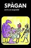 img - for Spagan Anns an Ospadal (Scots Gaelic Edition) book / textbook / text book