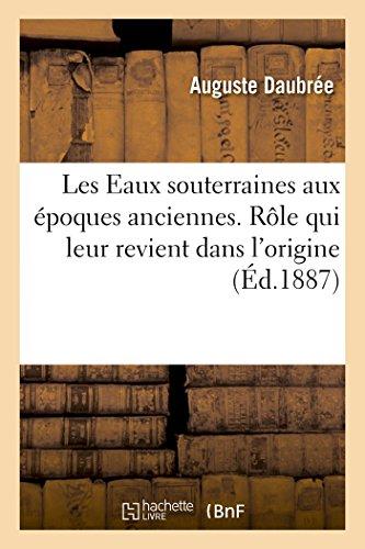 Les Eaux Souterraines Aux Époques Anciennes. (Histoire)  [Daubree-A] (Tapa Blanda)