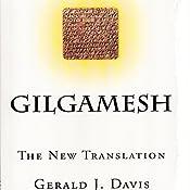 Gilgamesh: The New Translation | [Gerald J. Davis]