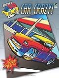 3-D Coloring Book--Car Crazy! (Dover 3-D Coloring Book)