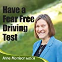 Have a Fear-Free Driving Test: Feel Calmer and More Focused for Your Driving Test