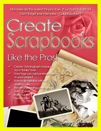 Create Scrapbooks Like the Pros!
