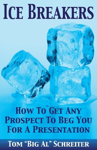 ice-breakers-how-to-get-any-prospect-to-beg-you-for-a-presentation-mlm-network-marketing-book-1-engl
