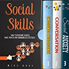 Social Skills: How to Overcome Your Shyness, Raise Your EQ and Communicate Effectively Hörbuch von Mike Bray Gesprochen von: Kent Bates
