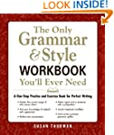 The Only Grammar & Style Workbook You...