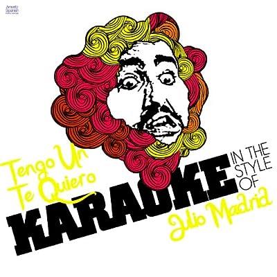 Tengo Un Te Quiero (In the Style of Julio Madrid) [Karaoke Version]