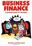 Business Finance: A Pictorial Guide (075061899X) by Burns, Paul
