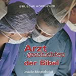 Arztgeschichten der Bibel | Jan A. Bühner