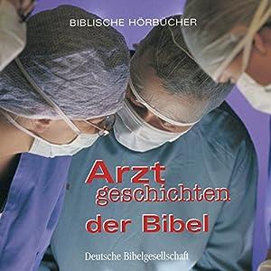 Arztgeschichten der Bibel Audiobook