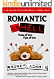 Romantic as Hell: (A Guide for the Romantically Challenged) (ROMANCE, COMEDY and SELF-HELP all in one)