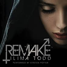Remake (       UNABRIDGED) by Ilima Todd Narrated by Kirsten Potter