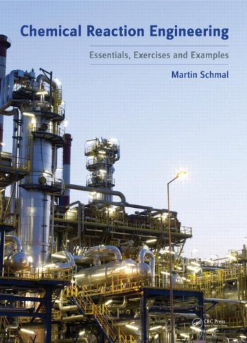 Chemical Reaction Engineering: Essentials, Exercises and Examples