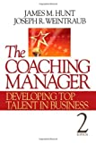 img - for The Coaching Manager: Developing Top Talent in Business by Hunt, James M., Weintraub, Joseph R. (May 6, 2010) Paperback book / textbook / text book