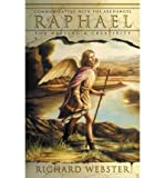 Raphael: Communicating with the Archangel for Healing & Creativity [ RAPHAEL: COMMUNICATING WITH THE ARCHANGEL FOR HEALING & CREATIVITY BY Webster, Richard ( Author ) May-08-2005 (0738706493) by Webster, Richard