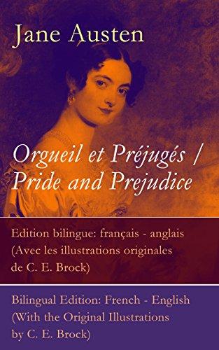 Jane Austen - Orgueil et Préjugés / Pride and Prejudice - Edition bilingue: français - anglais (Avec les illustrations originales de C. E. Brock) / Bilingual Edition: ... the Original Illustrations by C. E. Brock)