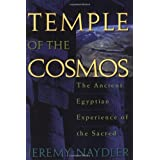 Temple of the Cosmos: The Ancient Egyptian Experience of the Sacred ~ Jeremy Naydler