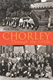Chorley Through The 1950s (1780910282) by Smith, Jack