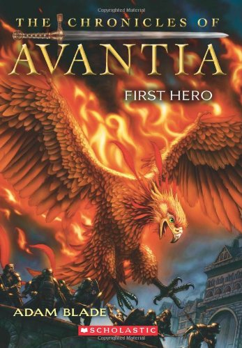 The Chronicles of Avantia #1: First Hero - Adam Blade