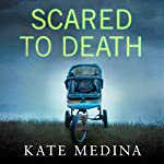 Scared to Death: A Jessie Flynn Crime Thriller, Book 2 | Kate Medina