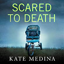 Scared to Death: A Jessie Flynn Crime Thriller, Book 2 Audiobook by Kate Medina Narrated by Clare Corbett