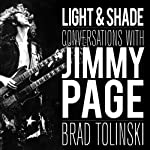Light & Shade: Conversations with Jimmy Page | Brad Tolinski