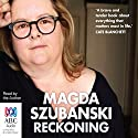 Reckoning: A Memoir (       UNABRIDGED) by Magda Szubanski Narrated by Magda Szubanski